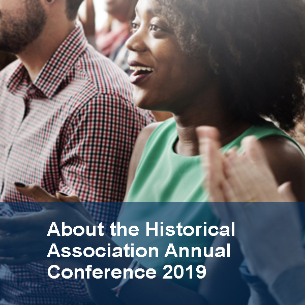 Historical Association Annual Conference 2019
